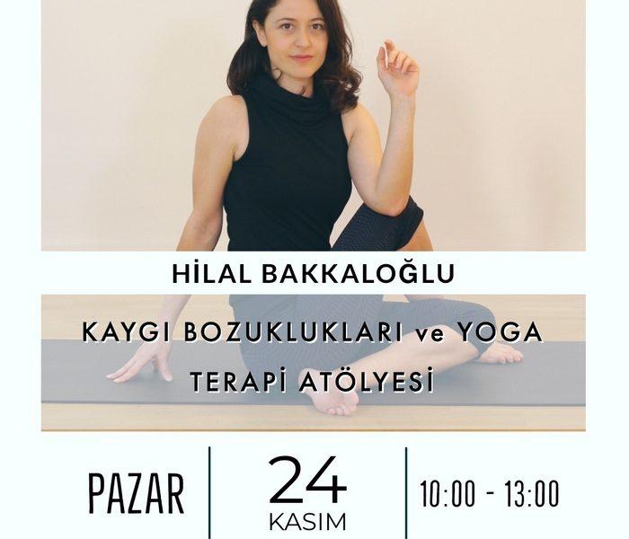 Hilal Bakkaloğlu ile Kaygı Bozuklukları ve Yoga Terapi Atölyesi