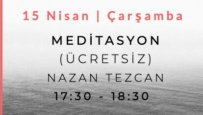 Nazan Tezcan ile Meditasyon (Ücretsiz)