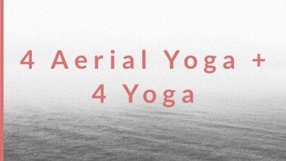4 Aerial + 4 Yoga